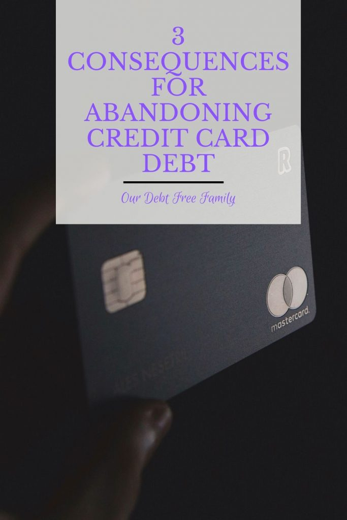 Consequences of abandoning credit card debt