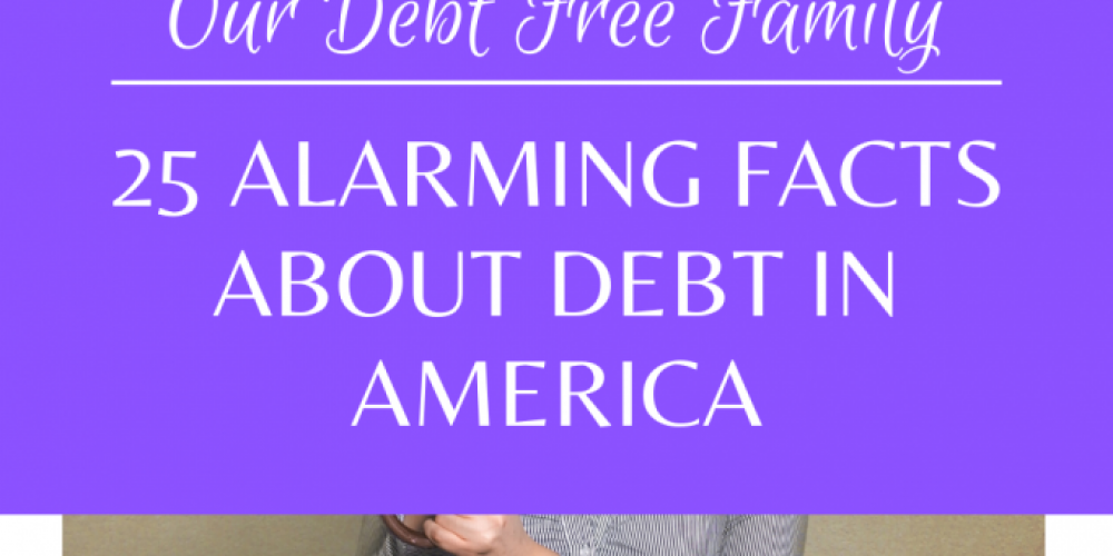 25 Alarming Facts About Debt in America