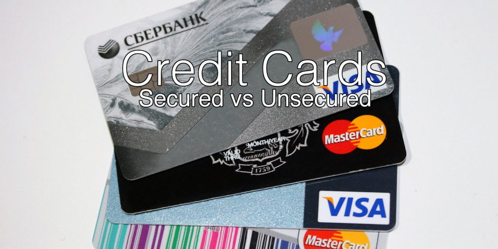 Credit Cards – Secured VS. Unsecured